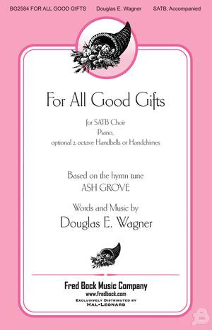 Douglas E. Wagner: For All Good Gifts