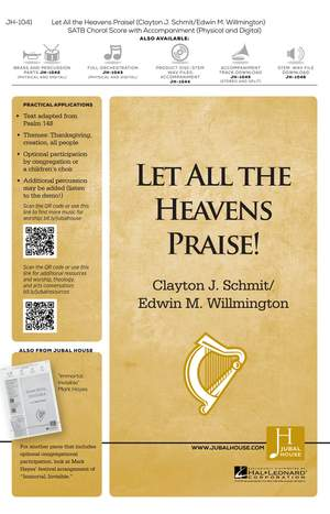 Clayton J. Schmit_Edwin M. Willmington: Let All the Heavens Praise!