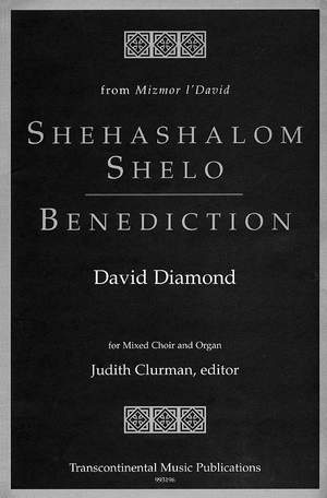 David Diamond: Shehashalom Shelo/Benediction