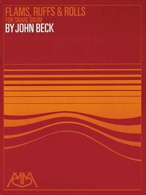 John Ness Beck: Flams, Ruffs & Rolls for Snare Drum