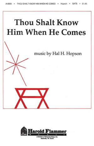 Hal H. Hopson: Thou Shalt Know Him When He Comes Product Image