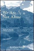 Pepper Choplin: We Are Not Alone