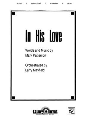 Mark Patterson: In His Love SATB