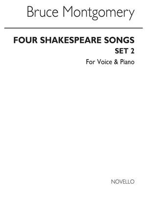 Bruce Montgomery: Four Shakespeare Songs Set 2