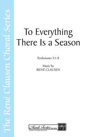 René Clausen: To Everything There Is a Season