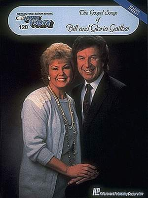 E-Z Play Today Volume 120: The Gospel Of Bill And Gloria Gaither