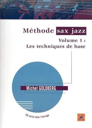 Michel Goldberg: Méthode Sax Jazz Vol.1 : Les techniques de base