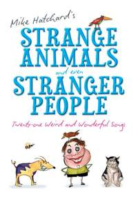 Mike Hatchard: Strange Animals and Even Stranger People – Songs Book