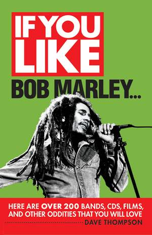 Dave Thompson: If You Like Bob Marley…