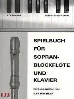 Hechler: Spielbuch für Sopran-Blockflöte und Klavier