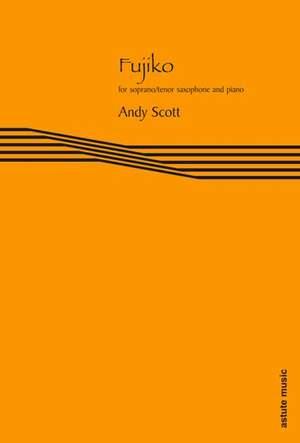 Andy Scott: Fujiko (soprano or tenor sax/piano)