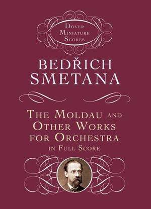 Bedrich Smetana: The Moldau And Other Works For Orchestra