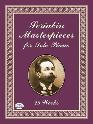 Alexander Nikolayevich Scriabin: Masterpieces For Solo Piano