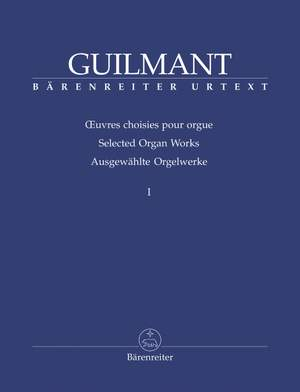 Guilmant, Félix-Alexandre: Ausgewählte Orgelwerke I-VI