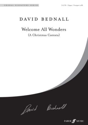 David Bednall: Welcome all Wonders (Christmas Cantata)