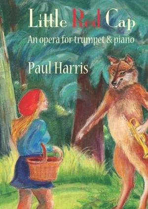 Paul Harris: Little Red Cap, An opera for trumpet & piano