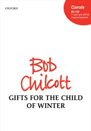 Chilcott, Bob: Gifts for the Child of Winter