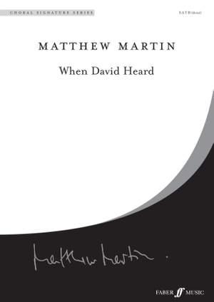 Matthew Martin: When David Heard. SATB (CSS)