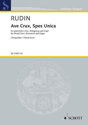 Rudin, R: Ave Crux, Spes Unica op. 67