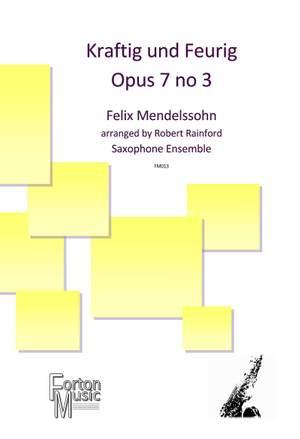 Felix Mendelssohn: Kraftig und Feurig op 7 no 3