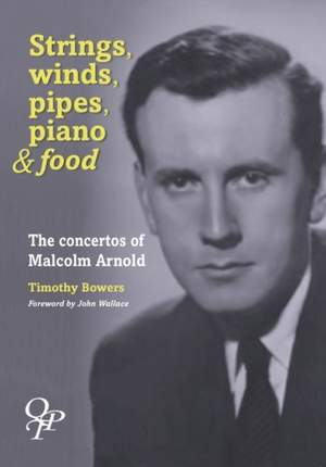 Bowers, Timothy: Strings, Winds, Pipes, Pianos & Food