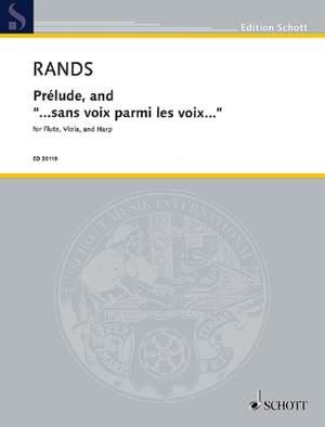 Rands, B: Prélude, and ...sans voix parmi les voix...