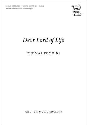 Tomkins, Thomas: Dear Lord of life