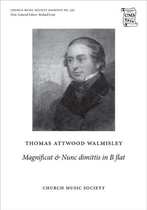 Walmisley, Thomas Attwood: Magnificat and Nunc Dimittis in B flat