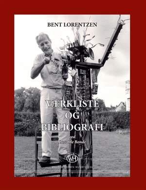 Bent Lorentzen: Værkliste Og Bibliografi Lars Ole Bonde