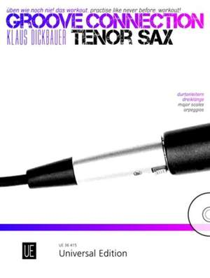 Dickbauer, K: Groove Connection – Tenor Saxophone