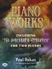 "Dukas: Piano Works: Including ""The Sorcerer's Apprentice"" for Two Pianos"