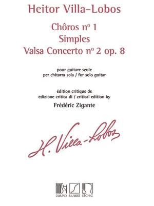 Heitor Villa-Lobos: Choros N°1 - Simples- Valsa Concerto N° 2 Op. 8