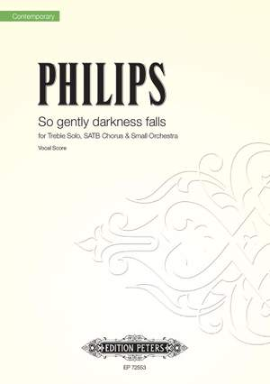 Julian Philips: So gently darkness falls, Tr solo SATB