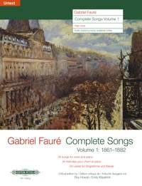 Fauré: Complete Songs Volume 1 (High Voice)