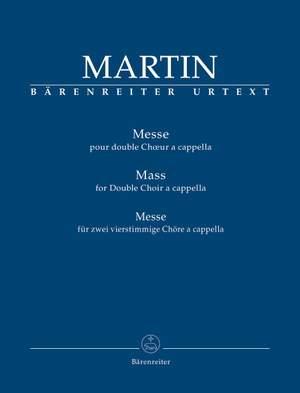 Martin, Frank: Mass for Double Choir a cappella (Urtext)