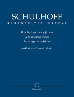 Schulhoff, Erwin: Jazz-inspired Works for Piano