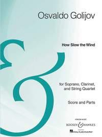 Golijov, O: How Slow the Wind