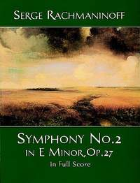 Sergei Rachmaninov: Symphony No. 2 In E Minor, Op. 27 In Full Score