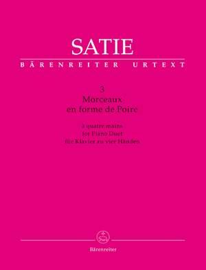 Satie, Erik: 3 Morceaux en forme de Poire