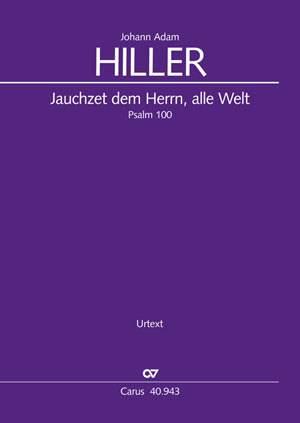 Johann Adam Hiller: Jauchzet dem Herrn, alle Welt (Psalm 100)