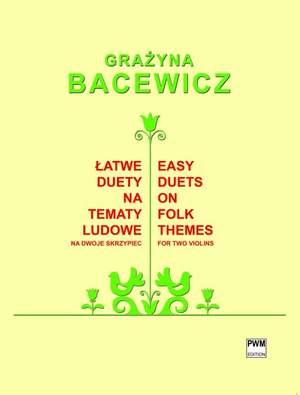 Bacewicz, G: Easy Duets on Folk Themes