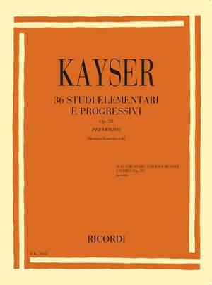 H.E. Kayser: 36 Elementary and Progressive Studies Op.20
