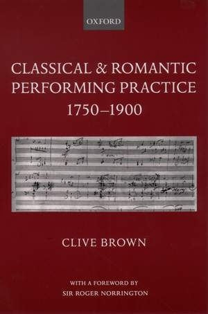 Classical and Romantic Performing Practice: 1750-1900, Paperback