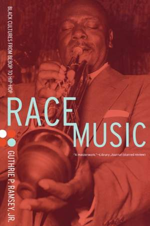 Race Music: Black Cultures from Bebop to Hip-Hop