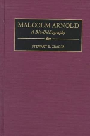 Malcolm Arnold: A Bio-Bibliography