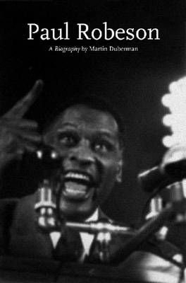 Paul Robeson - Re-issue: A Biography