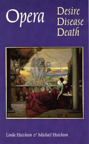 Opera: Desire, Disease, Death
