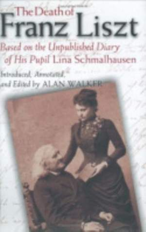 The Death of Franz Liszt Based on the Unpublished Diary of His Pupil Lina Schmalhausen