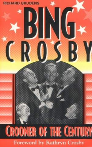 Bing Crosby: Crooner of the Century