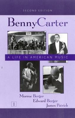 Benny Carter, a Life in American Music
